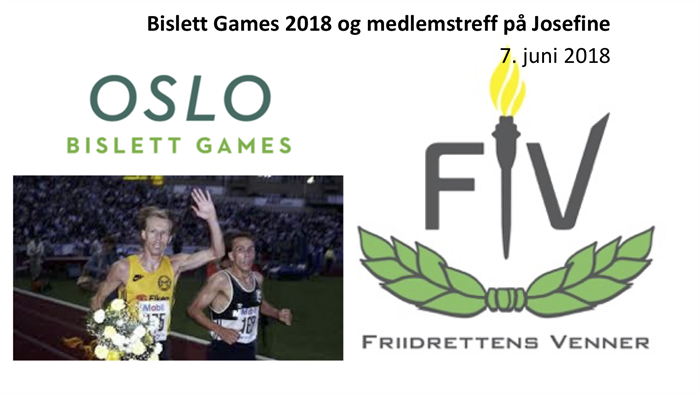 Bislett Games 2018 og medlemstreff på Josefine torsdag 7. juni