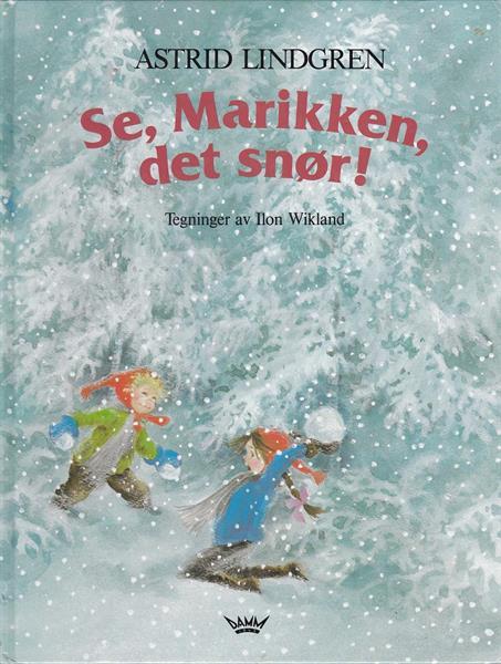 Se, Marikken, det snør!