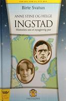 ANNE STINE OG HELGE INGSTAD - Historien om et nysg