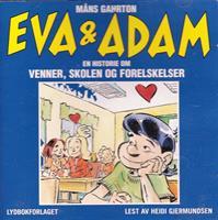 Eva & Adam. En historie om venner, skolen og forelskelser