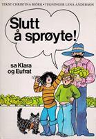 Slutt å sprøyte! sa Klara og Eufrat