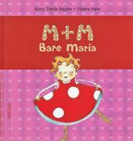 M+M - Bare Maria
