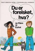 Du er forelsket, hva? sa Klara til Eufrat
