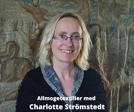 Allmogetextilier med Charlotte Strömstedt