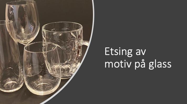 Etsing av motiv på glass