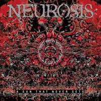 NEUROSIS: A SUN THAT NEVER SETS 2LP