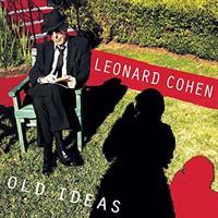 COHEN LEONARD: OLD IDEAS