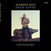 ERNIE HAWKS & THE SOUL INVESTIGATORS: SCORPIO MAN LP
