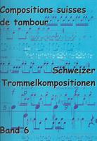 SCHWEIZER TROMMELKOMPOSITIONEN - BAND 6