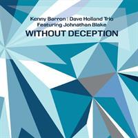 BARRON KENN,  DAVE HOLLAND TRIO & JONATHAN BLAKE: WITHOUT DECEPTION