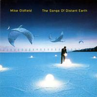 OLDFIELD MIKE: THE SONGS OF DISTANT EARTH