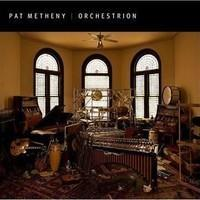 METHENY PAT: ORCHESTRION