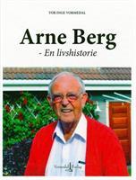 Arne Berg -  En livshistorie