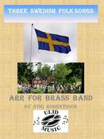 THREE SWEDISH FOLK SONGS