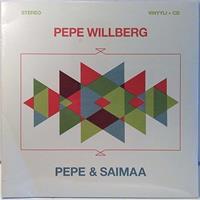 WILLBERG PEPE: PEPE & SAIMAA 2LP+CD