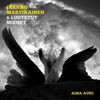 MARTIKAINEN JARKKO & LUOTETUT MIEHET: AINA AUKI-DIGIPACK CD