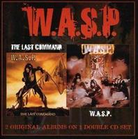 W.A.S.P.: W.A.S.P. + THE LAST COMMAND 2CD