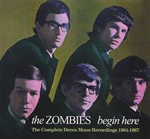 ZOMBIES: BEGIN HERE-THE COMPLETE DECCA MONO RECORDINGS 2CD