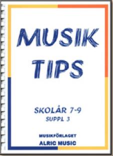 MUSIKTIPS SKOLÅR 7-9  SUPPL 3