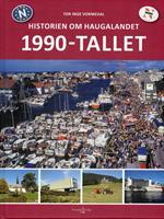 Historien om Haugalandet: 1990-tallet