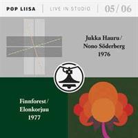 HAURU/SÖDERBERG/FINNFOREST/ELONKORJUU:POP-LIISA 5 & 6