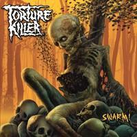 TORTURE KILLER: SWARM! LP