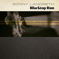 LANDRETH SONNY: BLACKTOP RUN-LTD. GOLD LP