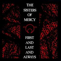 SISTERS OF MERCY: FIRST AND LAST AND ALWAYS LP