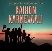 KILPELÄINEN TUURE & KAIHON KARAVAANI: KAIHON KARNEVAALI 2CD