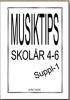 MUSIKTIPS SKOLÅR 4-6  SUPPL 1