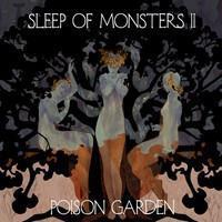 SLEEP OF MONSTERS: II: POISON GARDEN DIGIPAK CD