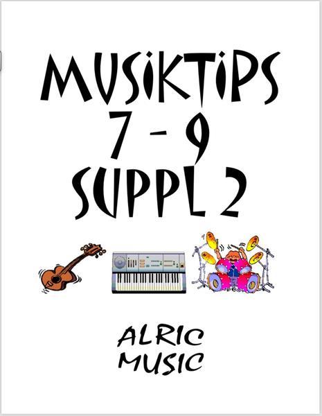 MUSIKTIPS SKOLÅR 7-9  SUPPL 2