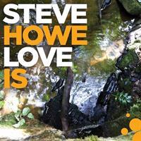 HOWE STEVE: LOVE IS