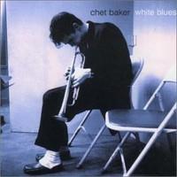 BAKER CHET: WHITE BLUES