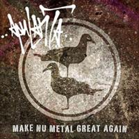 APULANTA: MAKE NU METAL GREAT AGAIN 12