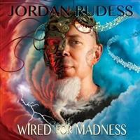RUDESS JORDAN: WIRED FOR MADNESS
