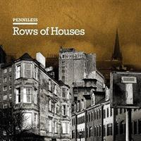 PENNILESS: ROWS OF HOUSES