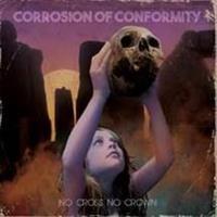 CORROSION OF CONFORMITY: NO CROSS NO CROWN-DIGIPACK