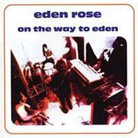 EDEN ROSE: ON THE WAY TO EDEN