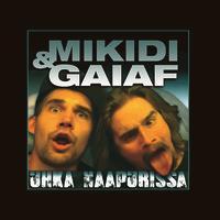 MIKIDI & GAIAF: UHKA NAAPURISSA 2LP
