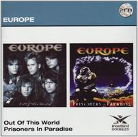 EUROPEOUT OF THIS WORLD/PRISONERS IN PARADISE 2CD