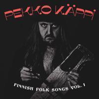 KÄPPI PEKKO: FINNISH FOLK SONGS VOL.1 LP