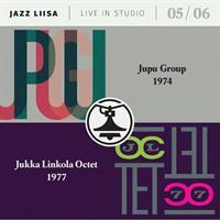 JUPU GROUP / JUKKA LINKOLA OCTET: JAZZ-LIISA 5 & 6
