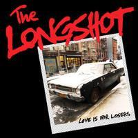 LONGSHOT: LOVE IS FOR LOSERS LP