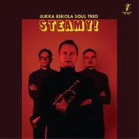 ESKOLA JUKKA SOUL TRIO: STEAMY!-COLOR LP