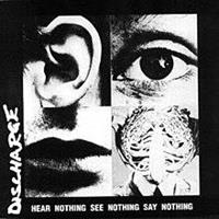 DISCHARGE: HEAR NOTHING SEE NOTHING SAY NOTHING LP