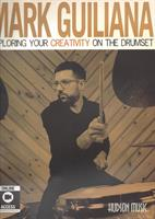 EXPLORING YOUR CREATIVITY ON THE DRUMSET