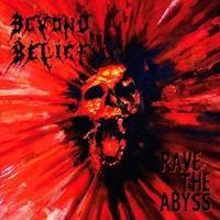 BEYOND BELIEF: RAVE THE ABYSS LP