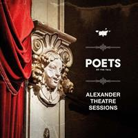 POETS OF THE FALL: ALEXANDER THEATRE SESSIONS