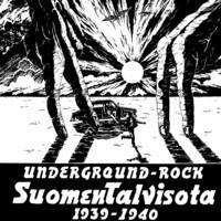 SUOMEN TALVISOTA 1939-1940: UNDERGROUND ROCK